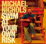 Michael Nichols Music Swim At Your Own Risk CD image