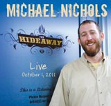 Michael Nichols Music CD Live at The Hideaway Cafe CD image